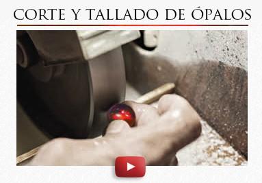 CORTE Y TALLADO DE ÓPALOS